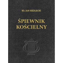 Ks. Jan Siedlecki. Śpiewnik Kościelny