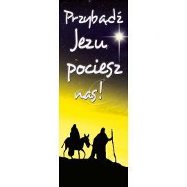 Baner Bożonarodzeniowy - Przybądź Jezu pociesz nas!