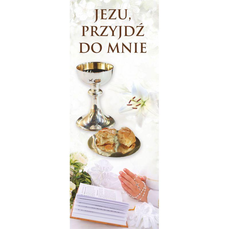 Baner I Komunia Święta - Jezu Przyjdź (5)