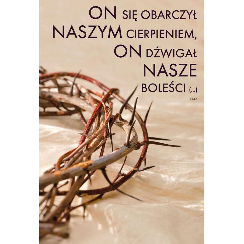Plakat religijny – On się obarczył naszym cierpieniem (18)